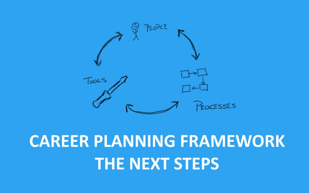 Career Planning Framework – Next steps